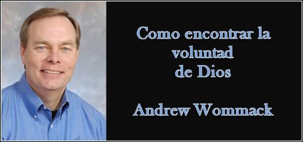 andrew wommack - como encontrar la voluntad de Dios
