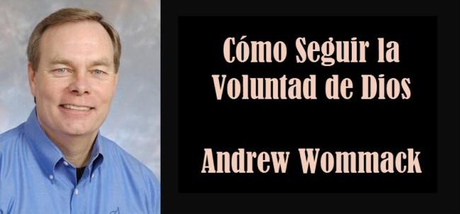 andrew wommack - como seguir la voluntad de Dios
